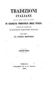 Tradizioni Italiane per la prima volta raccolte in ciascuna provincia dell'Italia e mandate alla luce per cura di rinomati scrittori italiani opera diretta da Angelo Brofferio: Volume 3