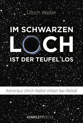 Im schwarzen Loch ist der Teufel los: Astronaut Ulrich Walter erklärt das Weltall