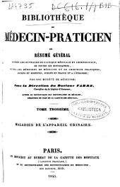 Bibliothèque du médecin-praticien ou Résumé général de tous les ouvrages de clinique médicale et chirurgicale ... publiés en France et a l'étranger: Volume3