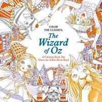 Color the Classics  The Wizard of Oz PDF