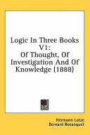 Logic in Three Books V1: Of Thought, of Investigation and of Knowledge (1888)