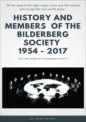 "History and Members of the Bilderberg Society 1954 – 2017 - I: ""All we need is the right major crisis and the nations will accept the new world order."""