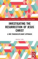 Investigating the Resurrection of Jesus Christ
