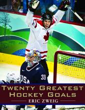 Twenty Greatest Hockey Goals