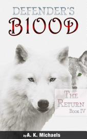 Defender's Blood, Book 4, The Return