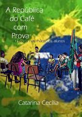 A República Do Café Com Prova