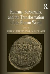 Romans  Barbarians  and the Transformation of the Roman World PDF
