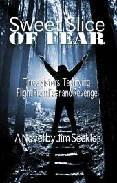 Sweet Slice of Fear: Three Sisters' Terrifying Flight From Fear and Revenge