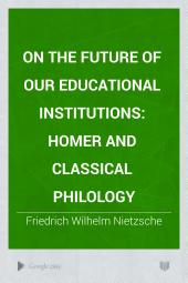 On the Future of Our Educational Institutions: Homer and Classical Philology