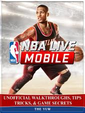 Nba Live Mobile Unofficial Walkthroughs, Tips Tricks, & Game Secrets