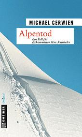 Alpentod: Kriminalroman