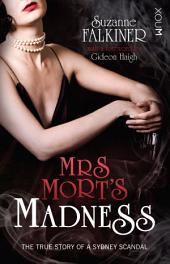 Mrs Mort's Madness: The True Story of a Sydney Scandal