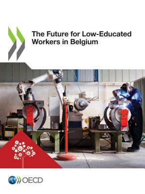 The Future for Low Educated Workers in Belgium