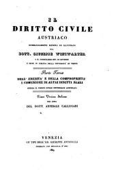 Il diritto civile austriaco sistematicamente esposto ed illustrato. Prima versione italiana per cura di Annibale Callegari: Volume 3