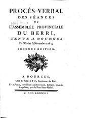 Procés-verbal des séances de l'Assemblée provinciale de Berri tenue á Bourges: 1783