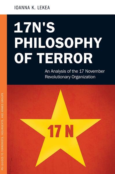 17ns Philosophy Of Terror An Analysis Of The 17 November Revolutionary Organization