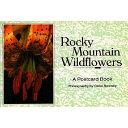 Rocky Mountain Wildflowers Postcard Book