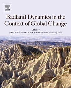 Badlands Dynamics in a Context of Global Change