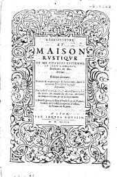 L'Agriculture et maison rustique de MM. Charles Estienne et Jean Liebault,...Plus un bref recueil des chasses du cerf, du sanglier, du lièvre,...
