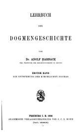 Lehrbuch der Dogmengeschichte: Band 1
