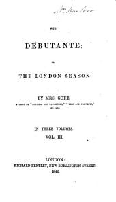 The Debutante: Or, The London Season, Volume 3