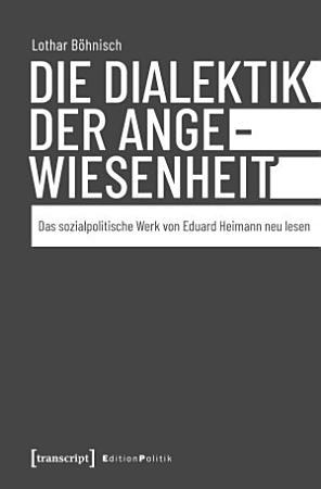 Die Dialektik der Angewiesenheit PDF
