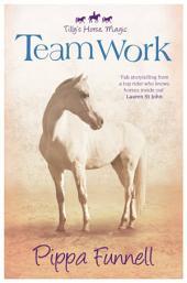 Tilly's Horse, Magic (3): Team Work: Book 3