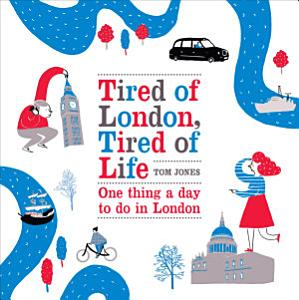 Tired of London  Tired of Life Book
