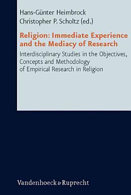 Religion  immediate experience and the mediacy of research PDF