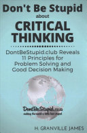 Don t Be Stupid About Critical Thinking