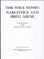 Task Force Report  Narcotics and Drug Abuse  Annotations and Consultants  Papers PDF