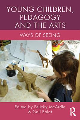 Young Children, Pedagogy and the Arts