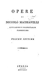 Opere di Niccolò Machiavelli: Volume 7