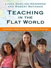 Teaching in the Flat World: Learning from High-Performing Systems