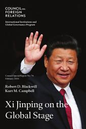 Xi Jinping on the Global Stage: Chinese Foreign Policy Under a Powerful but Exposed Leader