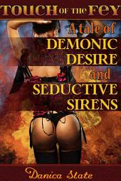 Touch of the Fey: A Tale of Demonic Desire and Seductive Sirens (Fantasy Tentacle Erotic Romance)