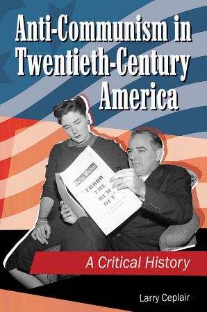 Anti communism in Twentieth century America PDF