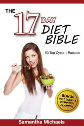 17 Day Diet: Top 50 Cycle 1 Recipes (With Diet Diary & Recipes Journal)