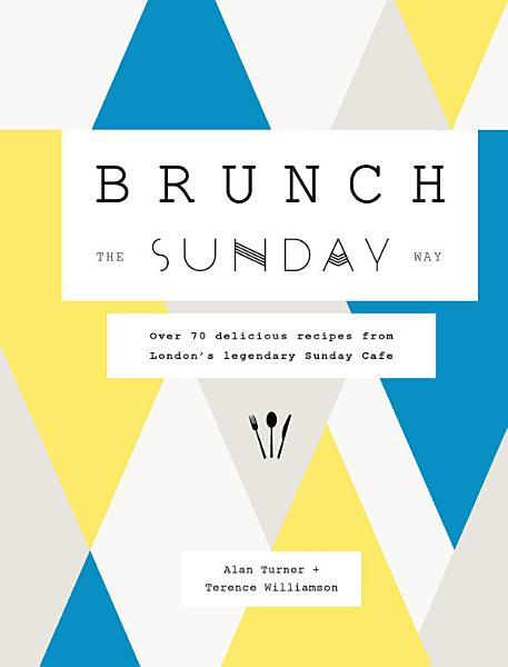 Download Brunch the Sunday Way Book
