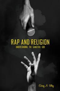 Rap and Religion  Understanding the Gangsta s God Book