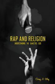 Rap And Religion  Understanding The Gangsta S God