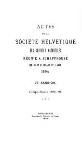 Verhandlungen der Schweizerischen Naturforschenden Gesellschaft: Actes de la Société helvetique des sciences naturelles. Atti della Società elvetiva di scienze naturali, Volumes77à78