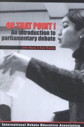 On that Point!: An Introduction to Parliamentary Debate
