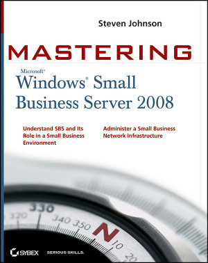 Mastering Microsoft Windows Small Business Server 2008 PDF
