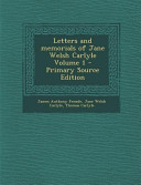Letters and Memorials of Jane Welsh Carlyle Volume 1 - Primary Source Edition