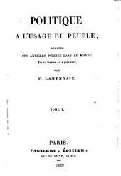 Politique à l'usage du peuple: Recueil des articles pub. dans le Monde (du 10 février au 4 juin 1837)