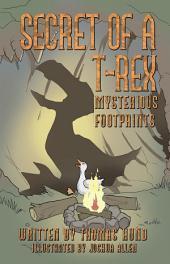 Secret of a T-Rex: Mysterious Footprints