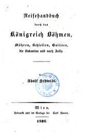 Handbuch für Reisende in dem österr. Kaiserstaate. Durchaus umgearb. 2. Aufl. von Adolf Schmidl. - Güns, Reichard 1834-1836