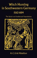 Witch Hunting in Southwestern Germany, 1562-1684
