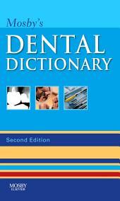 Mosby's Dental Dictionary - E-Book: Edition 2